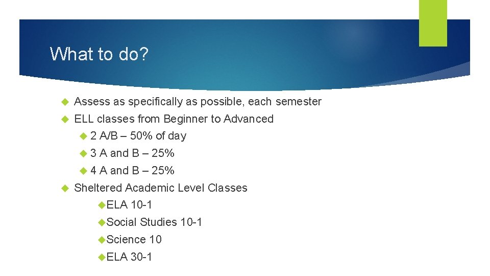 What to do? Assess as specifically as possible, each semester ELL classes from Beginner