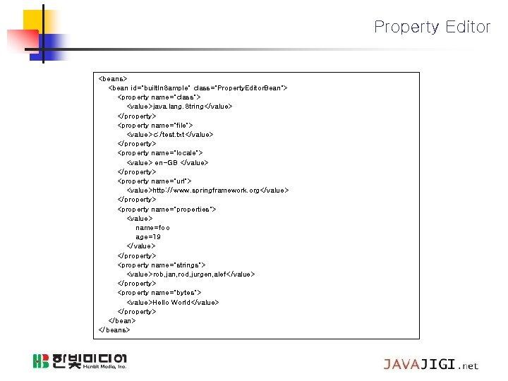 "Property Editor <beans> <bean id=""built. In. Sample"" class=""Property. Editor. Bean""> <property name=""class""> <value>java. lang."