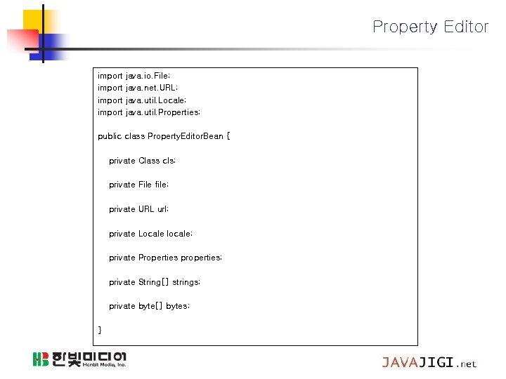 Property Editor import java. io. File; java. net. URL; java. util. Locale; java. util.