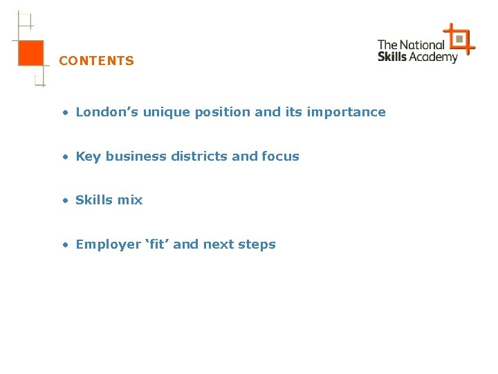 CONTENTS • London's unique position and its importance • Key business districts and focus