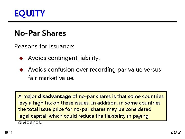 EQUITY No-Par Shares Reasons for issuance: u Avoids contingent liability. u Avoids confusion over