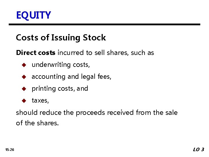 EQUITY Costs of Issuing Stock Direct costs incurred to sell shares, such as u