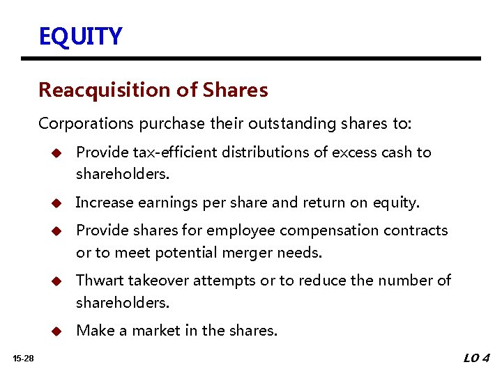 EQUITY Reacquisition of Shares Corporations purchase their outstanding shares to: 15 -28 u Provide