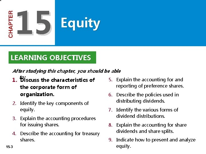 15 Equity LEARNING OBJECTIVES After studying this chapter, you should be able to: 5.