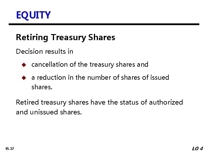 EQUITY Retiring Treasury Shares Decision results in u cancellation of the treasury shares and