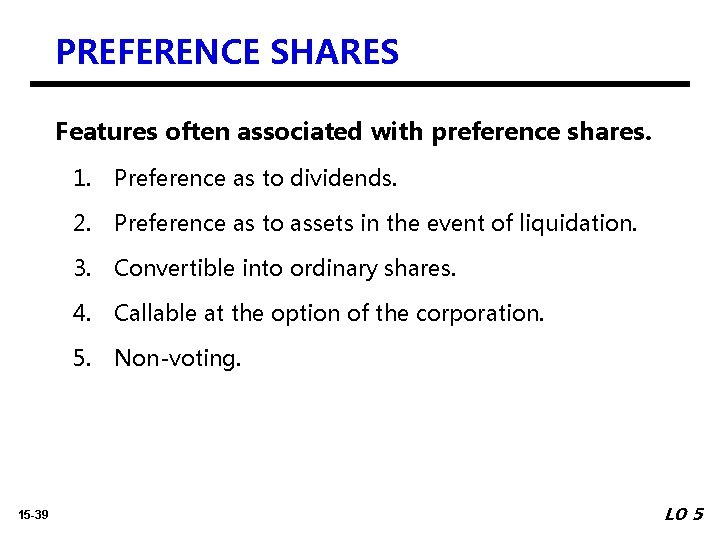 PREFERENCE SHARES Features often associated with preference shares. 15 -39 1. Preference as to