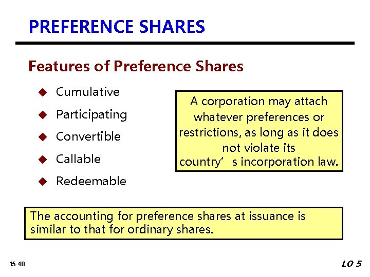 PREFERENCE SHARES Features of Preference Shares u Cumulative u Participating u Convertible u Callable