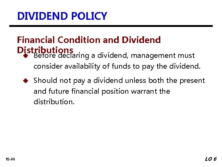 DIVIDEND POLICY Financial Condition and Dividend Distributions u Before declaring a dividend, management must