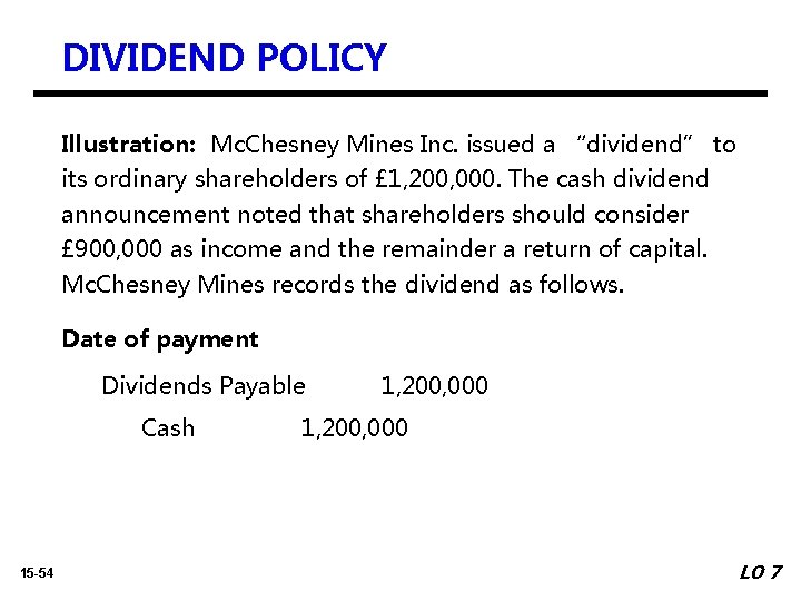 """DIVIDEND POLICY Illustration: Mc. Chesney Mines Inc. issued a """"dividend"""" to its ordinary shareholders"""