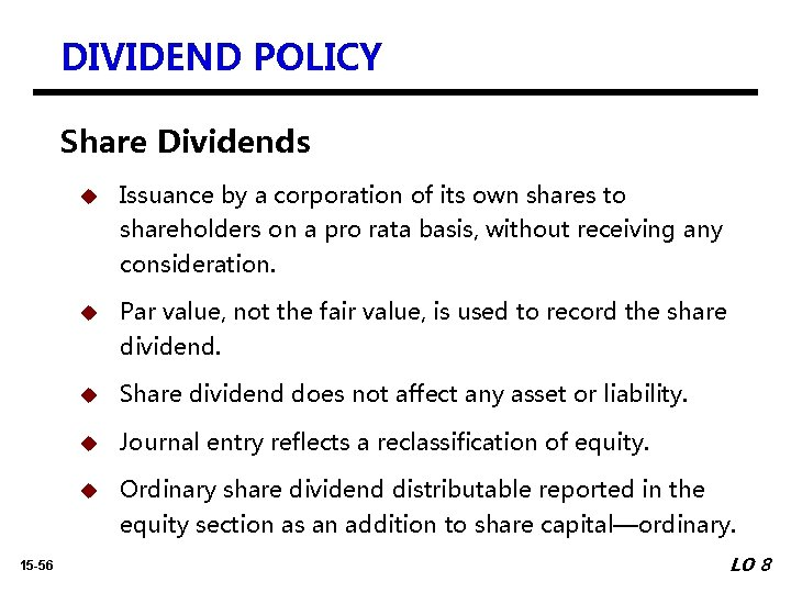 DIVIDEND POLICY Share Dividends u Issuance by a corporation of its own shares to