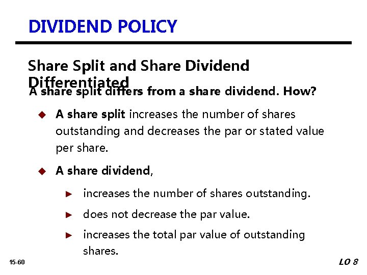 DIVIDEND POLICY Share Split and Share Dividend Differentiated A share split differs from a