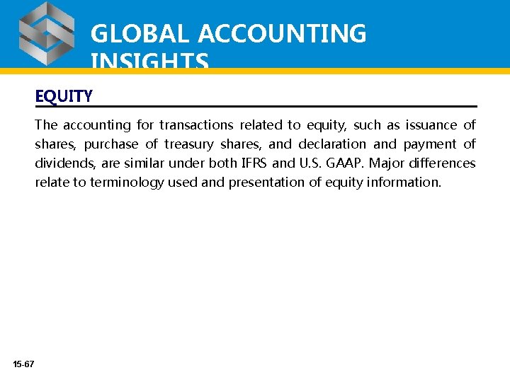 GLOBAL ACCOUNTING INSIGHTS EQUITY The accounting for transactions related to equity, such as issuance