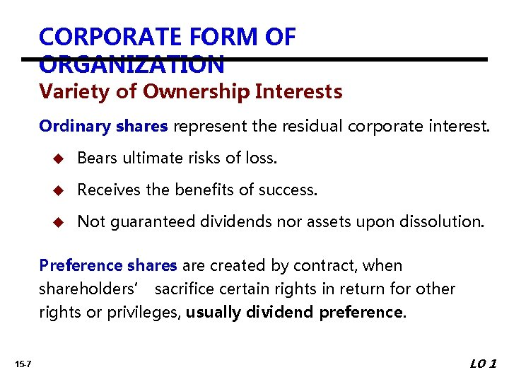 CORPORATE FORM OF ORGANIZATION Variety of Ownership Interests Ordinary shares represent the residual corporate