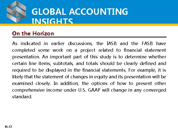 GLOBAL ACCOUNTING INSIGHTS On the Horizon As indicated in earlier discussions, the IASB and