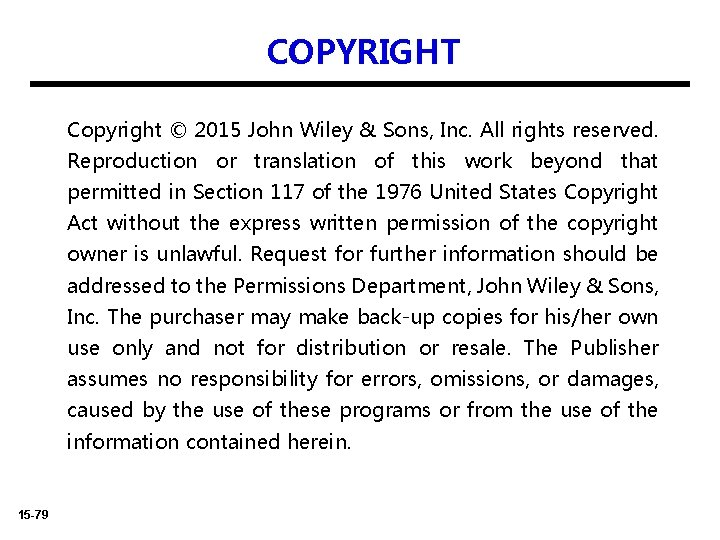COPYRIGHT Copyright © 2015 John Wiley & Sons, Inc. All rights reserved. Reproduction or