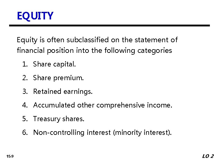 EQUITY Equity is often subclassified on the statement of financial position into the following