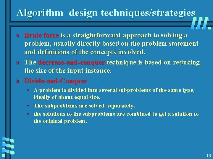 Algorithm design techniques/strategies b b b Brute force is a straightforward approach to solving
