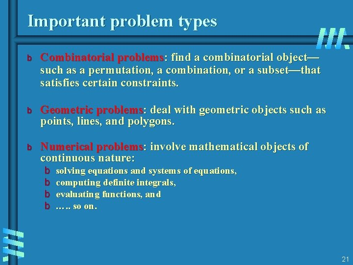 Important problem types b Combinatorial problems: find a combinatorial object— such as a permutation,