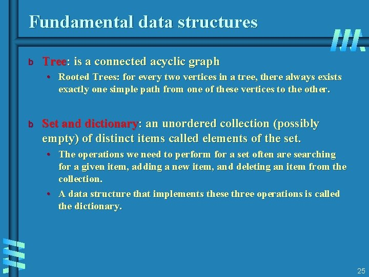 Fundamental data structures b Tree: is a connected acyclic graph • Rooted Trees: for