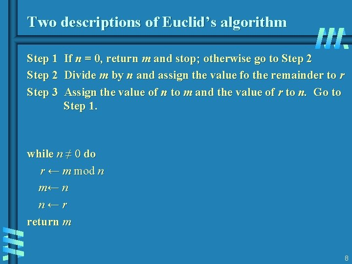Two descriptions of Euclid's algorithm Step 1 Step 2 Step 3 If n =