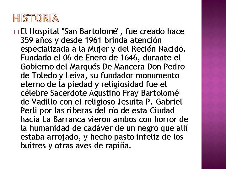 """� El Hospital """"San Bartolomé"""", fue creado hace 359 años y desde 1961 brinda"""