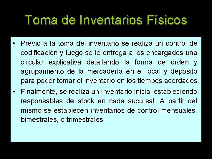 Toma de Inventarios Físicos • Previo a la toma del inventario se realiza un