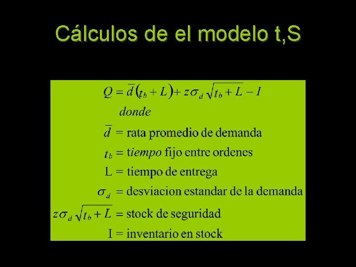 Cálculos de el modelo t, S
