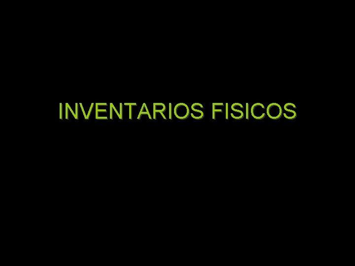 INVENTARIOS FISICOS
