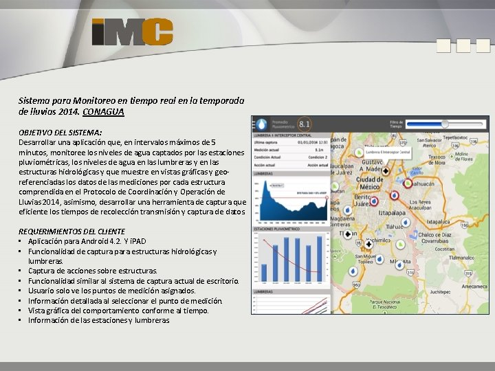 Sistema para Monitoreo en tiempo real en la temporada de lluvias 2014. CONAGUA OBJETIVO