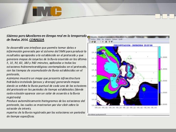 Sistema para Monitoreo en tiempo real en la temporada de lluvias 2014. CONAGUA Se