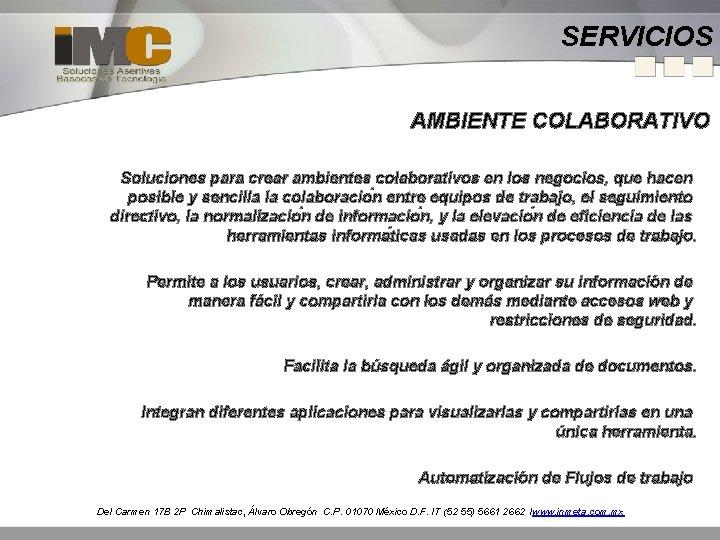 SERVICIOS AMBIENTE COLABORATIVO Soluciones para crear ambientes colaborativos en los negocios, que hacen posible