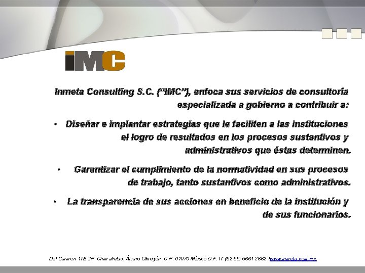 """Inmeta Consulting S. C. (""""IMC""""), enfoca sus servicios de consultoría especializada a gobierno a"""