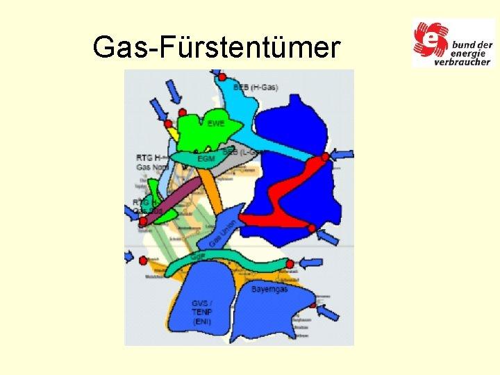 Gas-Fürstentümer