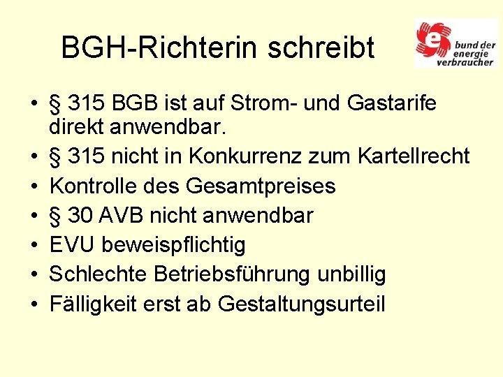 BGH-Richterin schreibt • § 315 BGB ist auf Strom- und Gastarife direkt anwendbar. •