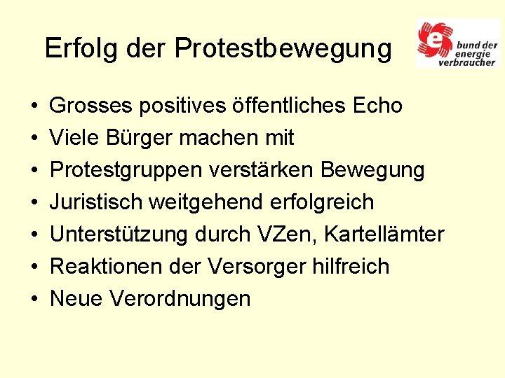 Erfolg der Protestbewegung • • Grosses positives öffentliches Echo Viele Bürger machen mit Protestgruppen