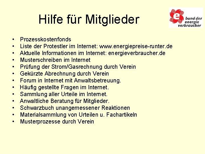 Hilfe für Mitglieder • • • • Prozesskostenfonds Liste der Protestler im Internet: www.