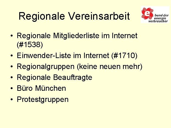 Regionale Vereinsarbeit • Regionale Mitgliederliste im Internet (#1538) • Einwender-Liste im Internet (#1710) •