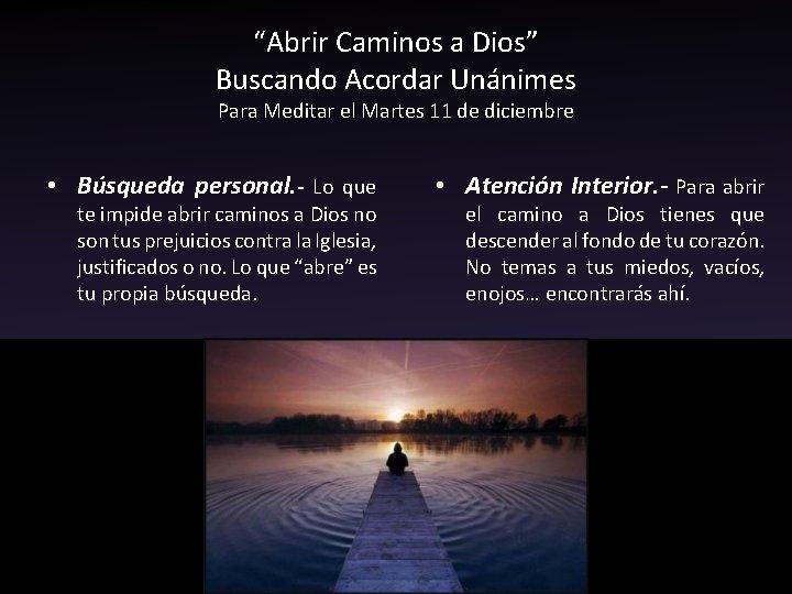 """""""Abrir Caminos a Dios"""" Buscando Acordar Unánimes Para Meditar el Martes 11 de diciembre"""