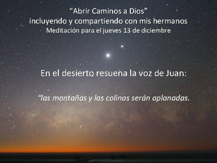 """""""Abrir Caminos a Dios"""" incluyendo y compartiendo con mis hermanos Meditación para el jueves"""
