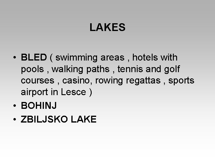 LAKES • BLED ( swimming areas , hotels with pools , walking paths ,