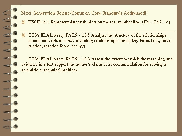 Next Generation Scienc/Common Core Standards Addressed! 4 HSSID. A. 1 Represent data with plots
