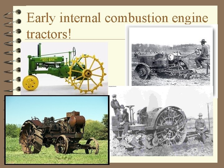 Early internal combustion engine tractors!