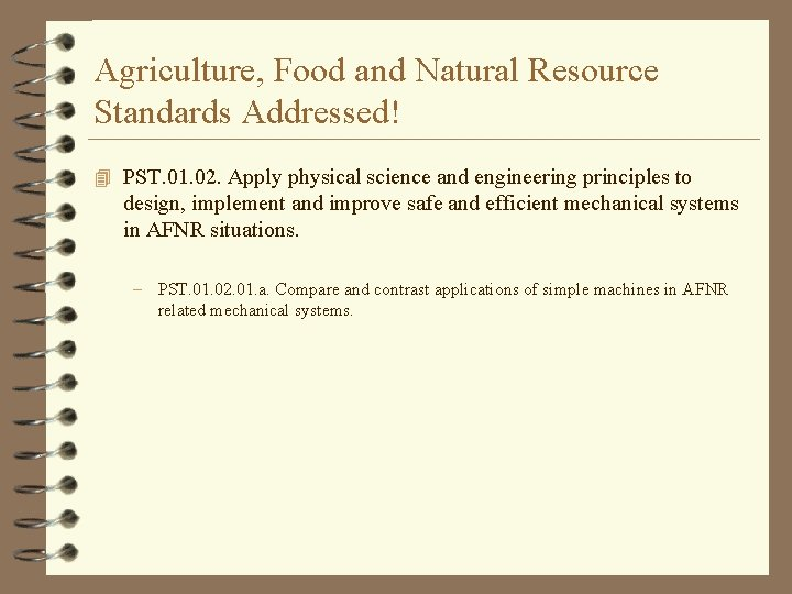 Agriculture, Food and Natural Resource Standards Addressed! 4 PST. 01. 02. Apply physical science