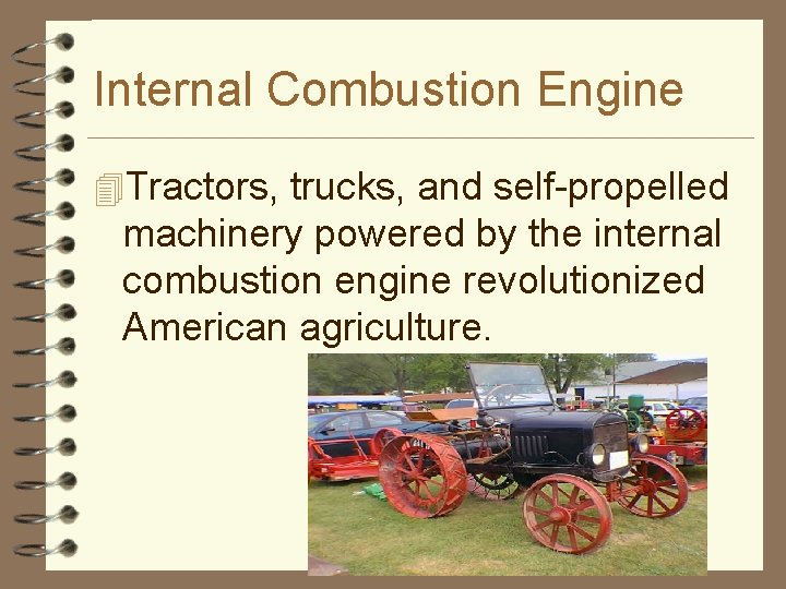 Internal Combustion Engine 4 Tractors, trucks, and self-propelled machinery powered by the internal combustion