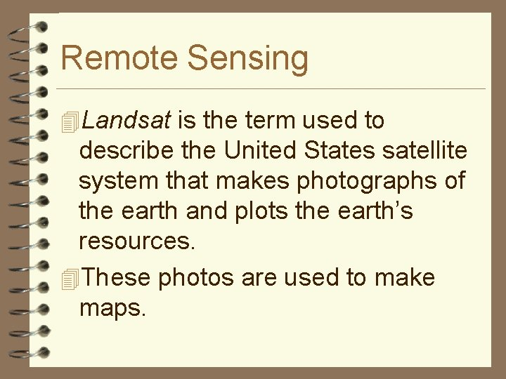 Remote Sensing 4 Landsat is the term used to describe the United States satellite