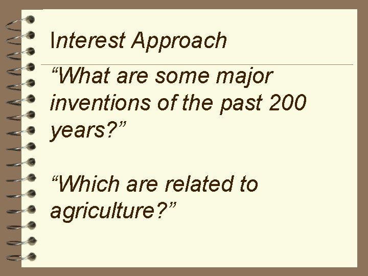 """Interest Approach """"What are some major inventions of the past 200 years? """" """"Which"""