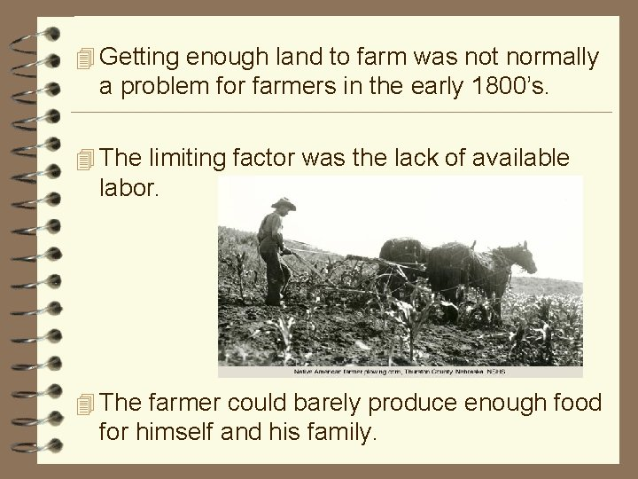 4 Getting enough land to farm was not normally a problem for farmers in