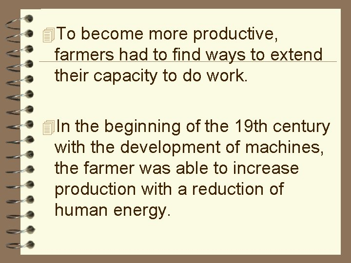 4 To become more productive, farmers had to find ways to extend their capacity