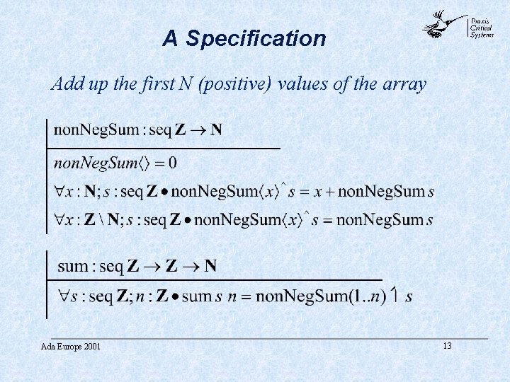 A Specification abc Add up the first N (positive) values of the array Ada