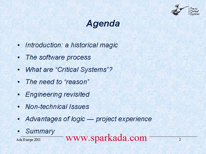 abc Agenda • Introduction: a historical magic • The software process • What are